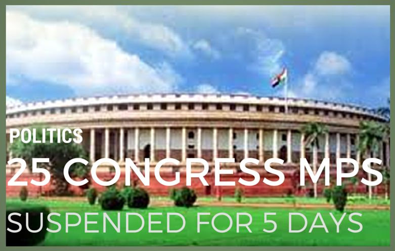 25 Congress MPs suspended