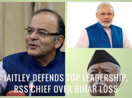 Jaitley defends top leadership, RSS chief over Bihar loss