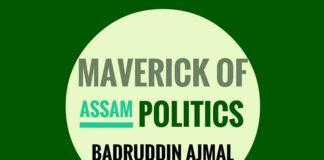 Badruddin Ajmal: King-maker or spoiler in Assam politics