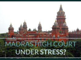 Is Madras High Court under stress?