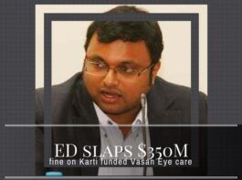 More trouble for Karti Chidambaram as ED slaps a $350 million fine on Vasan Eye care