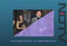 Roys evaded taxes of up to 230 crores in 2010