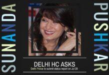 Delhi HC asks for a status report on Sunanda Murder investigation from Delhi Police