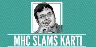 Madras High Court rejects Karti petition to quash CBI FIR