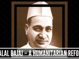 Jamnalal Bajaj – a Humanitarian Reformist