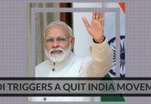 Modi triggers a quit India movement