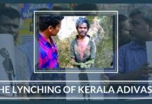 The Lynching of Kerala Adivasis