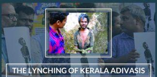 The Lynching of Kerala Adivasis