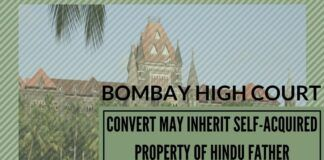 Bombay High Court- Convert may inherit self-acquired property of Hindu father