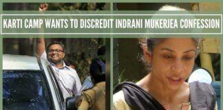 Karti camp wants to discredit Indrani Mukerjea confession