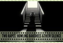 Two rapes : Howling banshees and their silence
