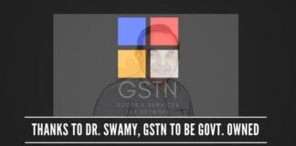 Modi has correctly re-organized the corporate structure of GSTN to make it completely Government owned