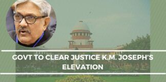 Govt to clear Justice K.M. Joseph's elevation
