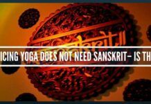 "Practicing Yoga Does not need Sanskrit"" – Is that so"