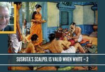 Susruta's scalpel is legitimate only when it is endorsed by western world – Part 2