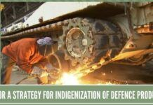 Need for a strategy for Indigenization of Defence production