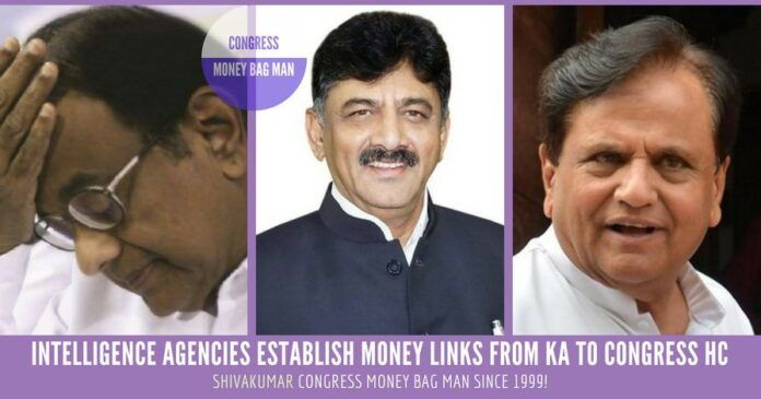 Intelligence agencies and Income Tax Department have established money trails from D K Shivakumar to the Congress High Command