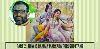 Part 2 - How is Rama a Maryada Purushottam?