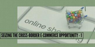 Seizing the Cross-Border E-commerce opportunity