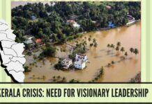 Kerala Crisis: Need for Visionary Leadership