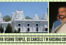 Sri Siva Vishnu Temple, US cancels T M Krishna concert