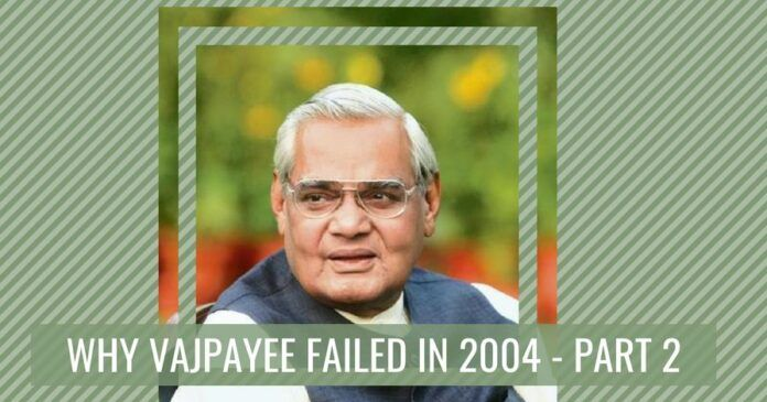 Why Vajpayee failed in 2004?