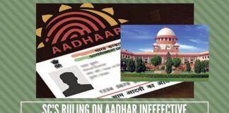 Supreme Court's ruling on Aadhar ineffective