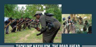 Tackling Naxalism- The Road Ahead