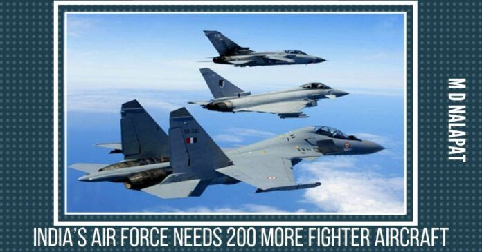 India's Air Force needs 200 more fighter aircraft