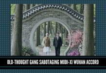 Old-Thought gang sabotaging Modi-Xi Wuhan Accord