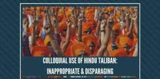 Colloquial Use of Hindu Taliban: Inappropriate at Best and Disparaging at Worst.