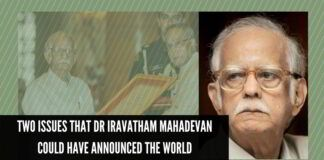Two issues that Dr Iravatham Mahadevan could have announced the world