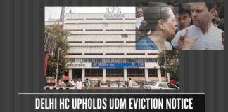 Delhi High Court upholds the eviction order of Herald House by UDM - cites violations in the takeover of the firm by Rahul and Sonia