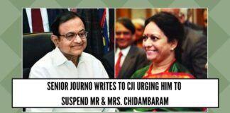 Senior Journo writes to CJI Ranjan Gogoi urging him to suspend Mr and Mrs. Chidambaram