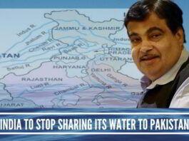 India to stop sharing its water to Pakistan, say Nitin Gadkari