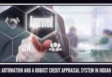 Need for automation and a robust credit appraisal system in Indian banking