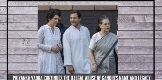 Priyanka Vadra continues the illegal abuse of Gandhi's name and legacy