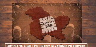 Article 35-A will go: Jihadis in Kashmir go berserk