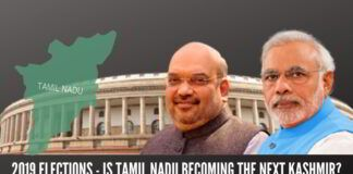 2019 Elections - Is Tamil Nadu becoming the next Kashmir?