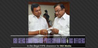 CBI seeks Sanction for Prosecution from the government of 4 IAS officers in the illegal FIPB clearance for INX Media
