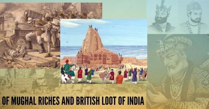 Of Mughal Riches And British Loot of India