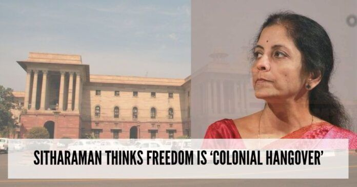 Sitharaman thinks freedom is 'colonial hangover'