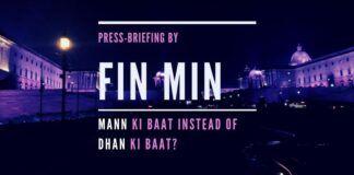 Press Briefing by Fin Min - Mann Ki Baat instead of Dhan Ki Baat?