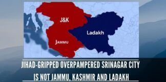 Jihad-gripped overpampered Srinagar City is not Jammu, Kashmir and Ladakh