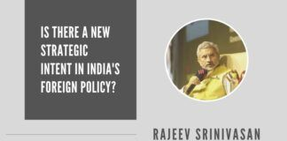Is there a new strategic intent in India's foreign policy?
