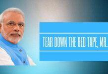 Tear down the red tape, Mr. Modi!