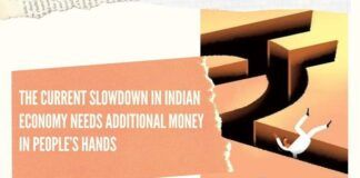 The current slowdown in Indian economy needs additional money in people's hands