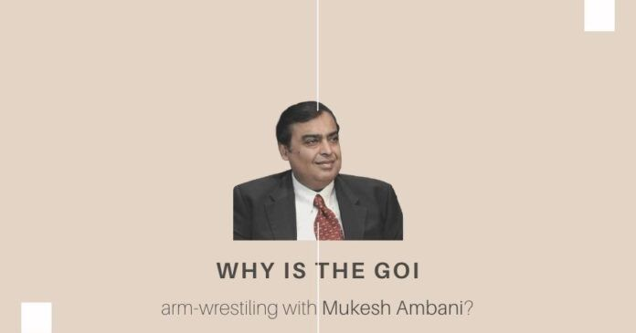 What are the undercurrents that led up to the tussle between the GOI and Mukesh Ambani?