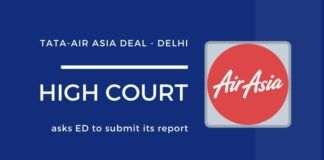Delhi High Court has asked the ED to submit its report on the alleged money laundering in the Tata-Air Asia deal