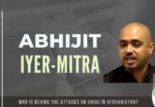 Abhijit Iyer-Mitra asserts the role of Pak-based elements in Sikh attack. Brushing aside the claims of ISIS, he explains who did the recent attack on a Sikh gurdwara in Afghanistan and why.
